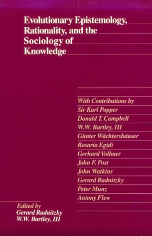 Evolutionary Epistemology, Rationality, and the Sociology of Knowledge 9780812690392