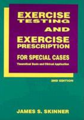 Exercise Testing and Exercise Prescription for Special Cases 9780812114409