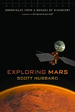 Exploring Mars: Chronicles from a Decade of Discovery 9780816521111