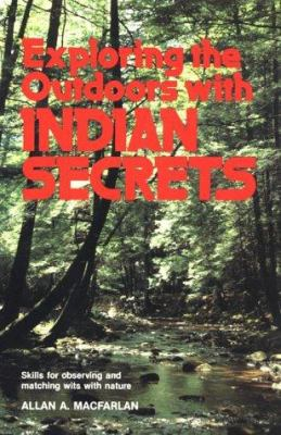 Exploring the Outdoors with Indian Secrets 9780811721837