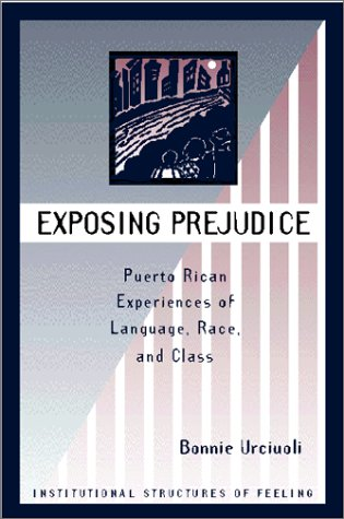 Exposing Prejudice: Puerto Rican Experiences of Language, Race, and Class 9780813329673