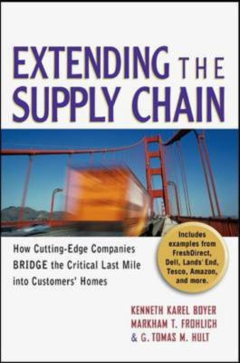 Extending the Supply Chain: How Cutting-Edge Companies Bridge the Critical Last Mile Into Customers' Homes 9780814408360