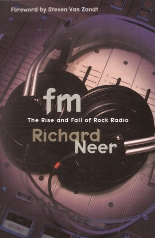 FM: The Rise and Fall of Rock Radio 9780812992656
