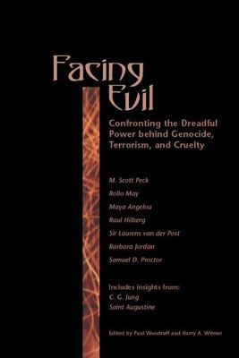 Facing Evil: Confronting the Dreadful Power Behind Genocide, Terroism, and Cruelty 9780812695175
