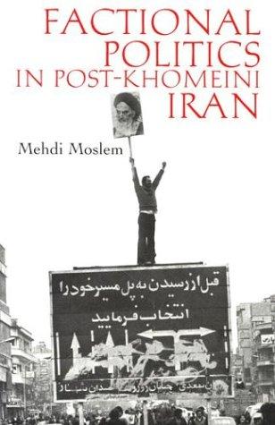 Factional Politics in Post-Khomeini Iran 9780815629788