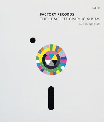Factory Records: The Complete Graphic Album 9780811856423