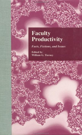 Faculty Productivity: Facts, Fictions and Issues 9780815332206