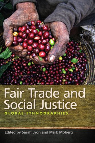 Fair Trade and Social Justice: Global Ethnographies 9780814796207