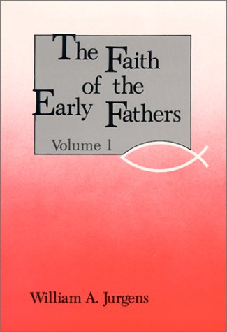 Faith of the Early Fathers 9780814604328