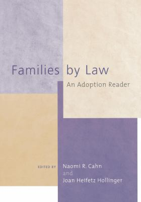 Families by Law: An Adoption Reader 9780814715901