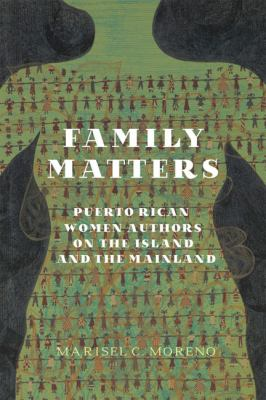 Family Matters: Puerto Rican Women Authors on the Island and the Mainland 9780813933320