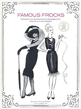 Famous Frocks: Patterns and Instructions for 20 Fabulous Iconic Dresses [With Pattern(s)] 9780811877916