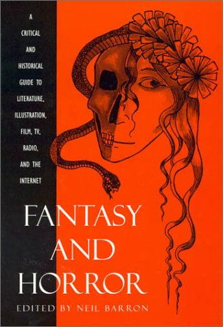 Fantasy and Horror: A Critical and Historical Guide to Literature, Illustration, Film, TV, Radio, and the Internet 9780810835962