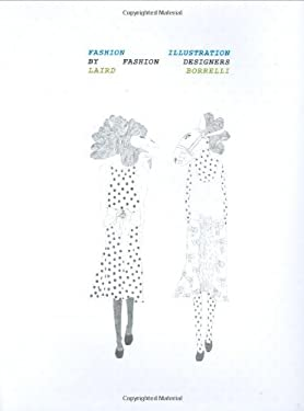 Fashion Illustration by Fashion Designers 9780811863360