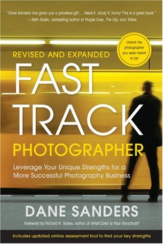 Fast Track Photographer: Leverage Your Unique Strengths for a More Successful Photography Business 9780817400019