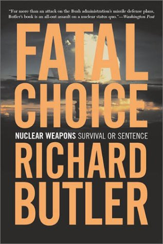 Fatal Choice: Nuclear Weapons: Survival or Sentence 9780813340975