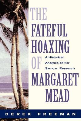 Fateful Hoaxing of Margaret Mead 9780813336930