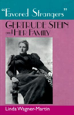 Ofavored Strangerso: Gertrude Stein and Her Family 9780813521695