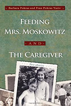 Feeding Mrs. Moskowitz and the Caregiver 9780815609780
