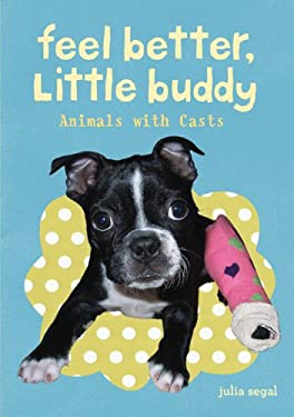 Feel Better Little Buddy: Animals with Casts 9780811877602