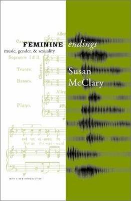 Feminine Endings: Music, Gender, and Sexuality 9780816641895