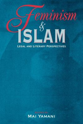 Feminism and Islam: Legal and Literary Perspectives 9780814796801