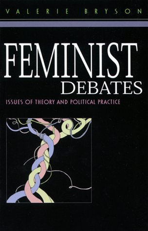 Feminist Debates: Issues of Theory and Political Practice 9780814713488