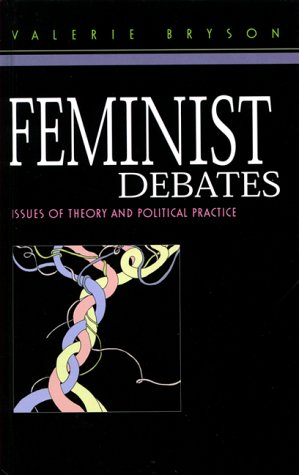 Feminist Debates: Issues of Theory and Political Practice 9780814713471
