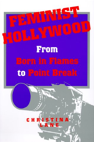 Feminist Hollywood: From Born in Flames to Point Break 9780814329221