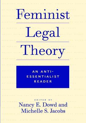 Feminist Legal Theory: An Anti-Essentialist Reader 9780814719138