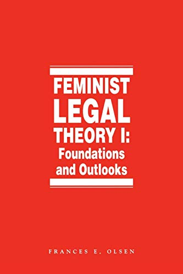 Feminist Legal Theory (Vol. 1) 9780814761854