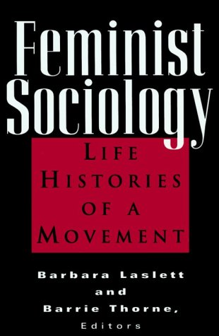 Feminist Sociology: Life Histories of a Movement 9780813524290