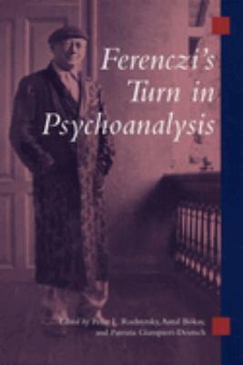 Ferenczi's Turn in Psychoanalysis