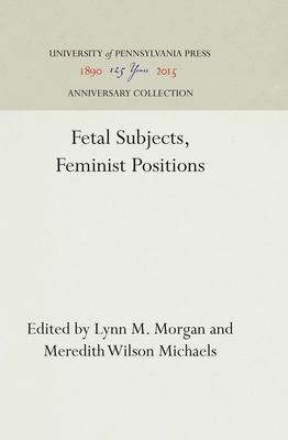 Fetal Subjects, Feminist Positions 9780812216899