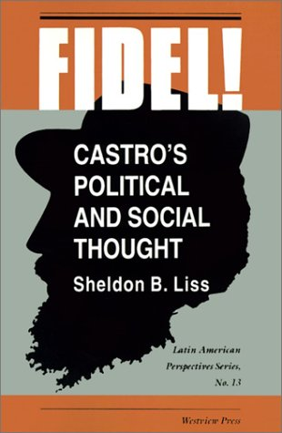 Fidel!: Castro's Political and Social Thought 9780813386799