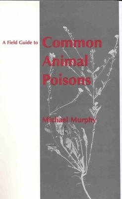 Field Gde Com Animal Poisons-96-1* 9780813829340