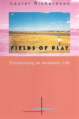 Fields of Play: Constructing an Academic Life 9780813523798