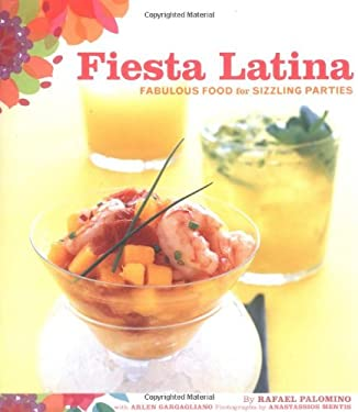 Fiesta Latina: Fabulous Food for Sizzling Parties 9780811844109