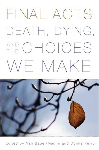 Final Acts: Death, Dying, and the Choices We Make 9780813546285