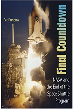 Final Countdown: NASA and the End of the Space Shuttle Program 9780813033846