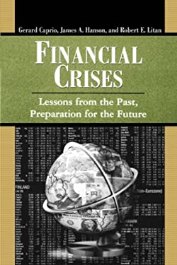 Financial Crises: Lessons from the Past, Preparation for the Future 9780815712893