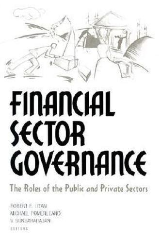 Financial Sector Governance: The Roles of the Public and Private Sectors 9780815752899