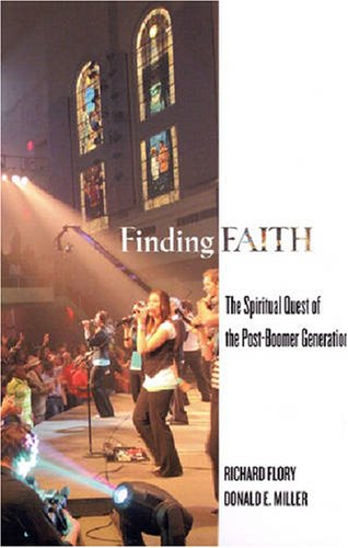 Finding Faith: The Spiritual Quest of the Post-Boomer Generation 9780813542737