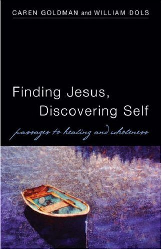 Finding Jesus, Discovering Self: Passages to Healing and Wholeness 9780819221995