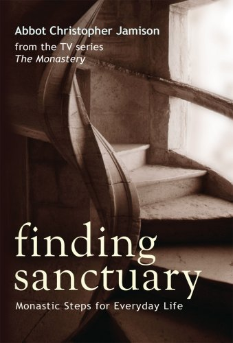 Finding Sanctuary: Monastic Steps for Everyday Life 9780814632635