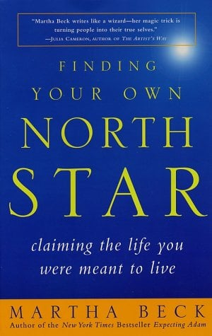 Finding Your Own North Star: Claiming the Life You Were Meant to Live 9780812932188