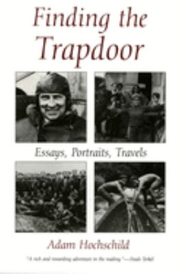 Finding the Trapdoor: Essays, Portraits, Travels 9780815604471