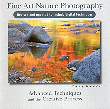 Fine Art Nature Photography: Advanced Techniques and the Creative Process 9780811735803