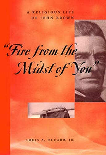 Fire from the Midst of You: A Religious Life of John Brown 9780814719213