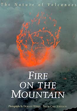 Fire on the Mountain: The Nature of Volcanoes 9780811804936